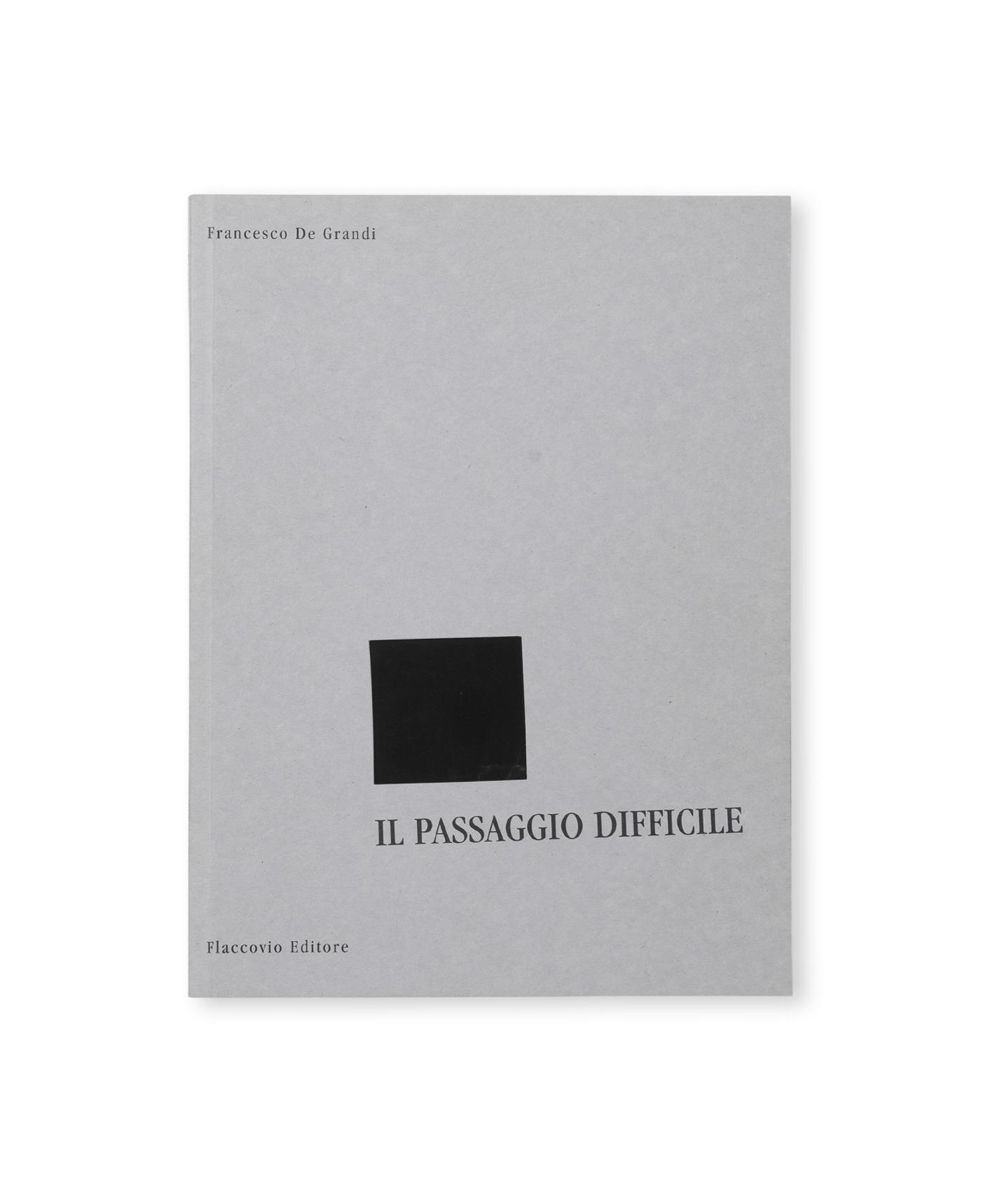 Il Passaggio Difficile Francesco De Grandi - Catalogo